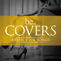 be… Covers-RESPECT FOR SONGS-
