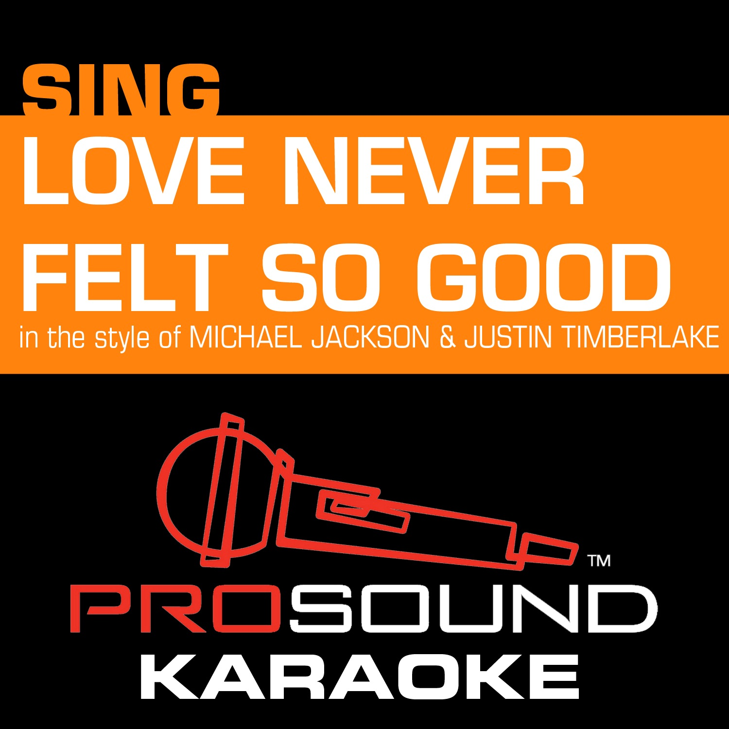 Love Never Felt so Good (In the Style of Michael Jackson & Justin Timberlake) [Karaoke Instrumental Version] - Single