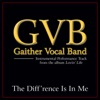 The Diff'rence Is In Me (Performance Tracks) - EP, Gaither Vocal Band