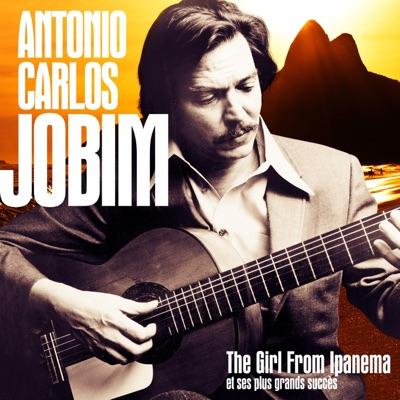 Antonio Carlos Jobim : The Girl from Ipanema et ses plus grands succès (Remastered) - Antônio Carlos Jobim