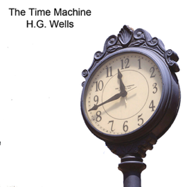 The Time Machine (Unabridged) audiobook