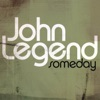 Someday - Single, John Legend