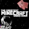 The Greatest Minecraft Video Ever - CaptainLazerGuns