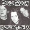Destination X, Dead Moon