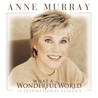 What a Wonderful World (14 Inspirational Classics) - Anne Murray