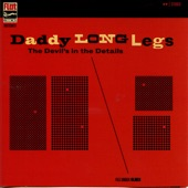Daddy Long Legs - Dug My Own Grave