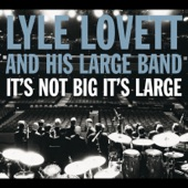 Lyle Lovett & His Large Band - Make It Happy