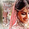 Chun Liya Maine Tujhe (Wedding Collection)