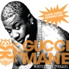 Gucci Mane - Wasted feat OJ Da Juiceman Song Lyrics