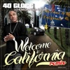 Welcome to California (Remix) [feat. E-40, Sevin, Snoop Dogg, Too Short & Xzibit] - Single, 40 Glocc
