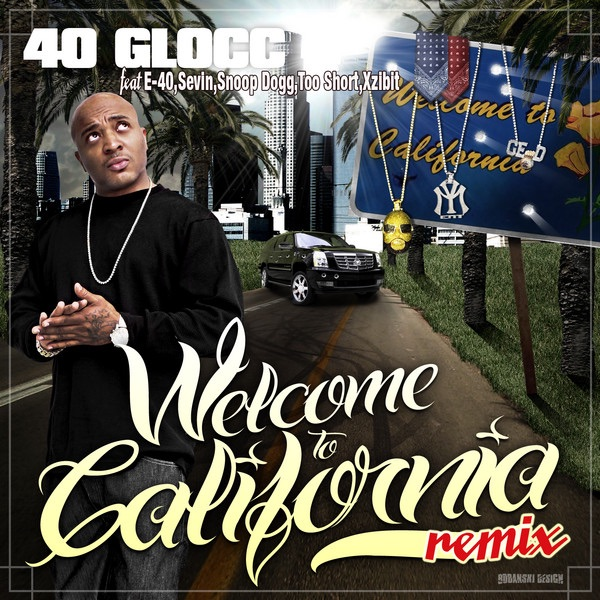 Welcome to California (Remix) [feat. E-40, Sevin, Snoop Dogg, Too Short & Xzibit] - Single
