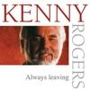 Always Leaving, Kenny Rogers