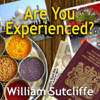 William Sutcliffe - Are You Experienced? (Unabridged) artwork
