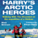 Mark McCrum - Harry's Arctic Heroes: Walking with the Wounded on the Expedition of a Lifetime (Unabridged)
