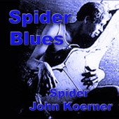 Spider John Koerner - Good Luck Child