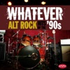 Whatever: Alt Rock Hits of the '90s
