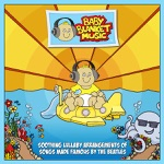 BBM (The Beatles) Soothing Lullaby Arrangements of Songs Made Famous by the Beatles
