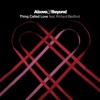 Thing Called Love (Feat. Richard Bedford) - EP (D&B/Dubstep Remixes)