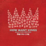 How Many Kings - Downhere - Downhere