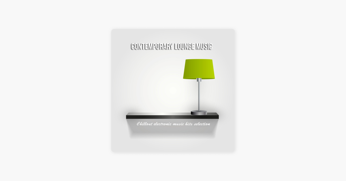 ‎Contemporary Lounge Music (Chillout Electronic Music Hits Selection) by  Various Artists
