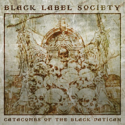Catacombs of the Black Vatican - Black Label Society