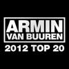 Armin Van Buuren's 2012 Top 20 - Armin Van Buuren