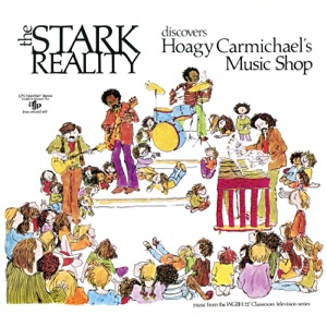 The Stark Reality Discovers Hoagy Carmichael's Music Shop (Deluxe Version)