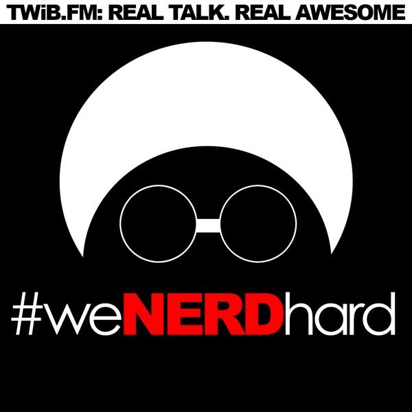 #WeNerdHard | #TWIBnation