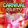 Carnival Party (Hits Music For Carnaval)