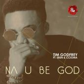 Na You Be God-Tim Godfrey