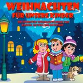 Weihnachten für unsere Kinder - Die schönsten Weihnachtslieder zum backen, basteln und mitsingen