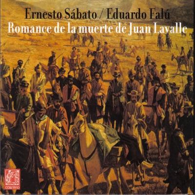 Romance de la Muerte de Juan Lavalle - Ernesto Sábato