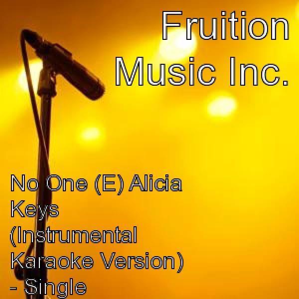No One (E) Alicia Keys (Instrumental Karaoke Version) - Single by Fruition  Music Inc  on Apple Music