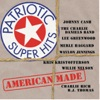 Patriotic Super Hits - American Made