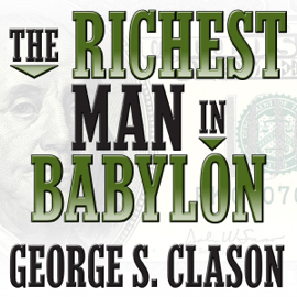 The Richest Man in Babylon (Unabridged) - George S. Clason mp3 download