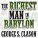George S. Clason - The Richest Man in Babylon (Unabridged)