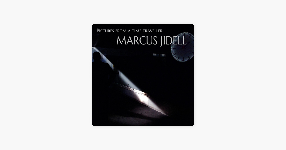 marcus jidellの pictures from a time traveller をapple musicで