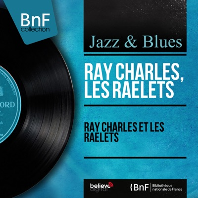 Ray Charles et les Raelets (Mono Version) - Ray Charles