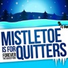 Mistletoe is for Quitters - Single, Forever the Sickest Kids