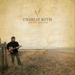 Charlie Roth - Broken Ground
