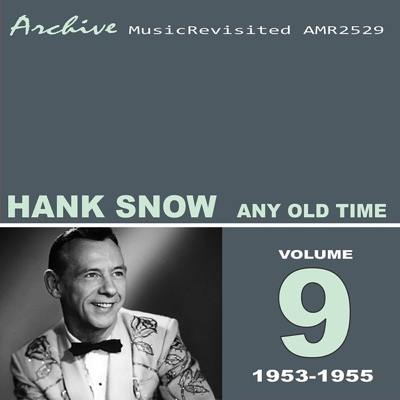 Any Old Time - Hank Snow