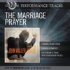 The Marriage Prayer (Performance Track) - John Waller