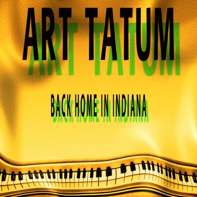 Back Home in Indiana - Art Tatum