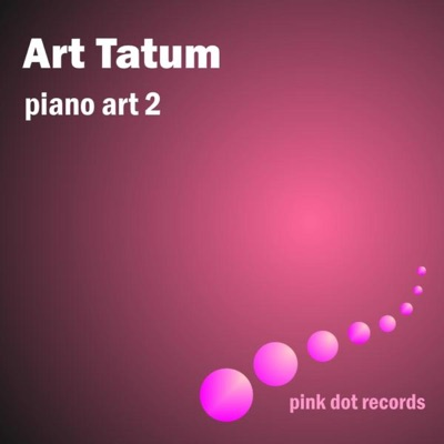 Art Tatum's Piano Art 2 - Art Tatum