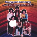 Young and Company - I Like What You're Doing to Me