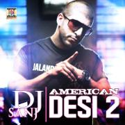American Desi 2 - DJ Sanj - DJ Sanj