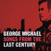 Songs from the Last Century, George Michael