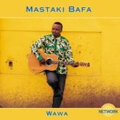 Mastaki Bafa - Rafiki