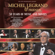 Michel Legrand What Are You Doing the Rest of Your Life? (feat. Sting) - Michel Legrand