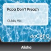 Papa Don t Preach Clubby Mix Single